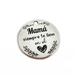 Colgante zamak baño plata Mama siempre te llevo en el.... 34 mm (ZC753)