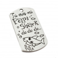 Colgante acero - Tú eres mi Papi Shark (AC048)
