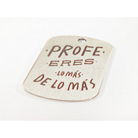 Colgante Zamak baño plata Profe eres lo mas de lo mas  (761)