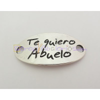 Entrepieza zamak baño plata placa TE QUIERO ABUELO  38X19 mm