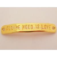 Entrepieza  Zamak DORADO 40x7 mm- All we need is love