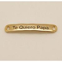 Entrepieza  Zamak DORADO 40x7 mm- Te quiero Papa