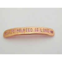 Entrepieza  Zamak ORO ROSA 40x7 mm- All we need is love