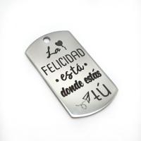 La felicidad esta donde....... - Colgante placa acero inoxidable 43x21 mm, int 2 mm (AC048)