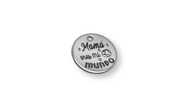 Mama eres mi mundo - Colgante acero inoxidable 20 mm, int 2 mm (AC002)